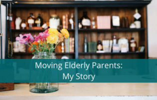 Moving Elderly Parents: My Story | www.nextsteptransitions.com